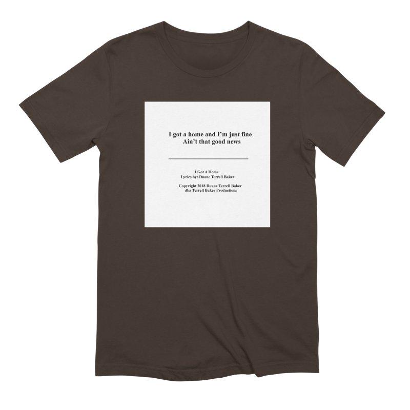 IGotAHome_TerrellBaker2018TroubleGetOuttaMyWayAlbum_PrintedLyrics_MerchandiseArtwork_04012019 Men's Extra Soft T-Shirt by Duane Terrell Baker - Authorized Artwork, etc