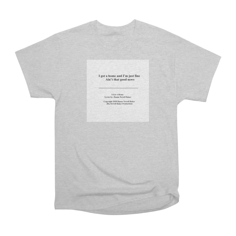IGotAHome_TerrellBaker2018TroubleGetOuttaMyWayAlbum_PrintedLyrics_MerchandiseArtwork_04012019 Men's Heavyweight T-Shirt by Duane Terrell Baker - Authorized Artwork, etc