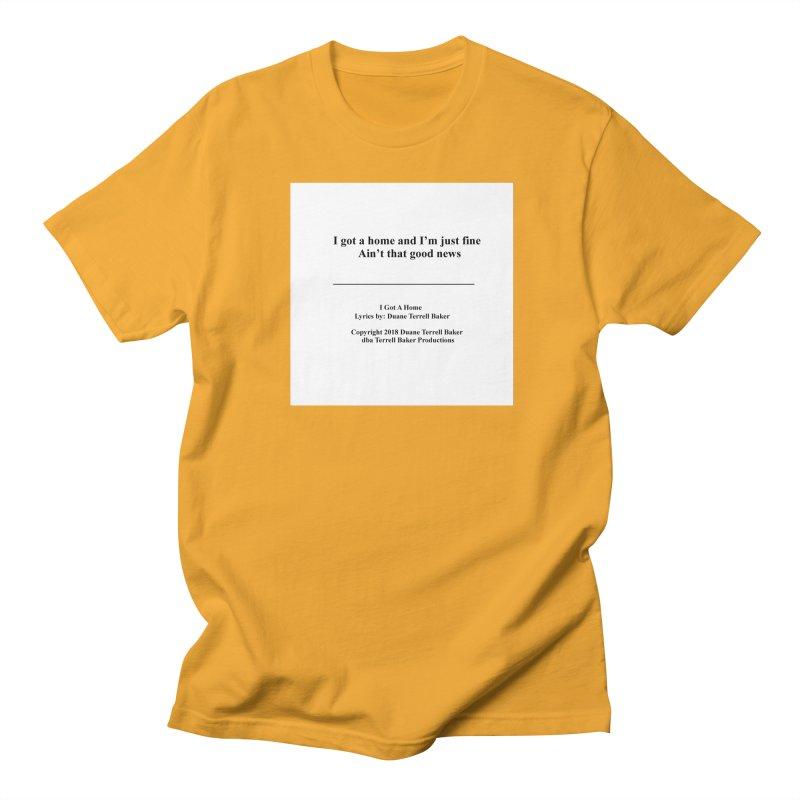 IGotAHome_TerrellBaker2018TroubleGetOuttaMyWayAlbum_PrintedLyrics_MerchandiseArtwork_04012019 Men's Regular T-Shirt by Duane Terrell Baker - Authorized Artwork, etc