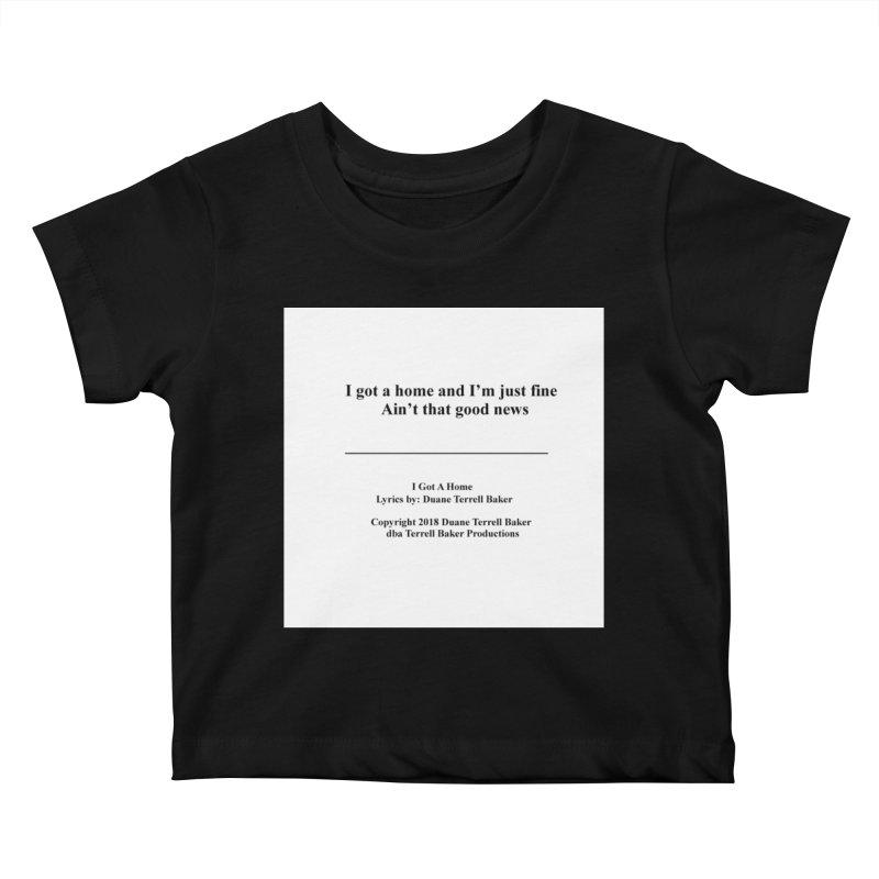 IGotAHome_TerrellBaker2018TroubleGetOuttaMyWayAlbum_PrintedLyrics_MerchandiseArtwork_04012019 Kids Baby T-Shirt by Duane Terrell Baker - Authorized Artwork, etc