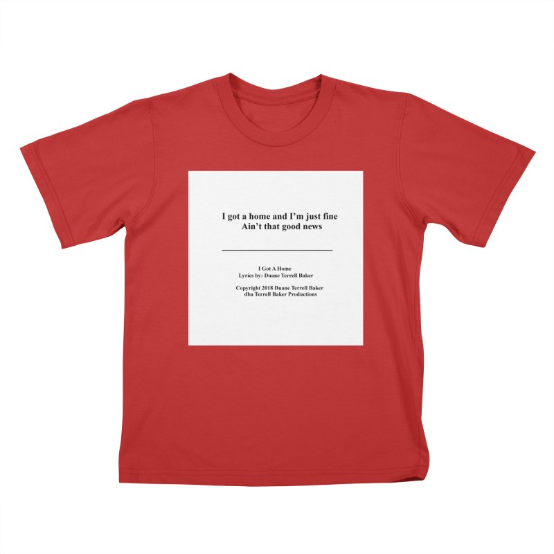 IGotAHome_TerrellBaker2018TroubleGetOuttaMyWayAlbum_PrintedLyrics_MerchandiseArtwork_04012019 Kids T-Shirt by Duane Terrell Baker - Authorized Artwork, etc