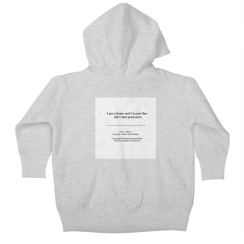 IGotAHome_TerrellBaker2018TroubleGetOuttaMyWayAlbum_PrintedLyrics_MerchandiseArtwork_04012019 Kids Baby Zip-Up Hoody by Duane Terrell Baker - Authorized Artwork, etc