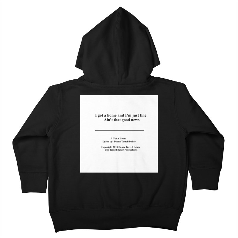 IGotAHome_TerrellBaker2018TroubleGetOuttaMyWayAlbum_PrintedLyrics_MerchandiseArtwork_04012019 Kids Toddler Zip-Up Hoody by Duane Terrell Baker - Authorized Artwork, etc