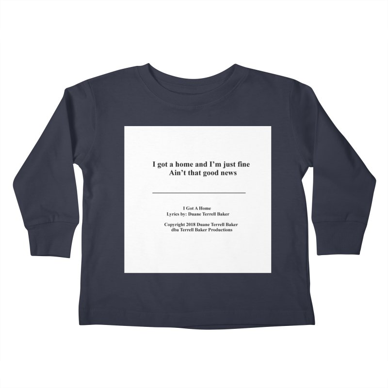 IGotAHome_TerrellBaker2018TroubleGetOuttaMyWayAlbum_PrintedLyrics_MerchandiseArtwork_04012019 Kids Toddler Longsleeve T-Shirt by Duane Terrell Baker - Authorized Artwork, etc