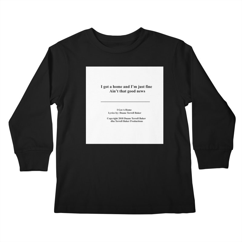 IGotAHome_TerrellBaker2018TroubleGetOuttaMyWayAlbum_PrintedLyrics_MerchandiseArtwork_04012019 Kids Longsleeve T-Shirt by Duane Terrell Baker - Authorized Artwork, etc