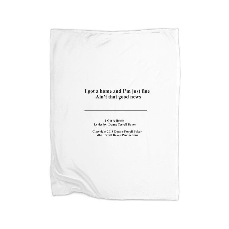 IGotAHome_TerrellBaker2018TroubleGetOuttaMyWayAlbum_PrintedLyrics_MerchandiseArtwork_04012019 Home Fleece Blanket Blanket by Duane Terrell Baker - Authorized Artwork, etc