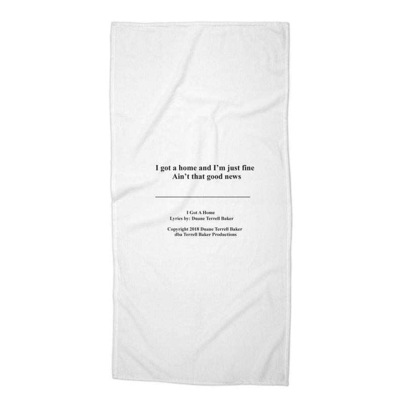 IGotAHome_TerrellBaker2018TroubleGetOuttaMyWayAlbum_PrintedLyrics_MerchandiseArtwork_04012019 Accessories Beach Towel by Duane Terrell Baker - Authorized Artwork, etc
