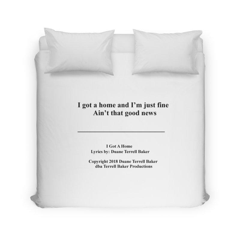 IGotAHome_TerrellBaker2018TroubleGetOuttaMyWayAlbum_PrintedLyrics_MerchandiseArtwork_04012019 Home Duvet by Duane Terrell Baker - Authorized Artwork, etc