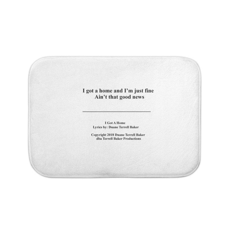 IGotAHome_TerrellBaker2018TroubleGetOuttaMyWayAlbum_PrintedLyrics_MerchandiseArtwork_04012019 Home Bath Mat by Duane Terrell Baker - Authorized Artwork, etc