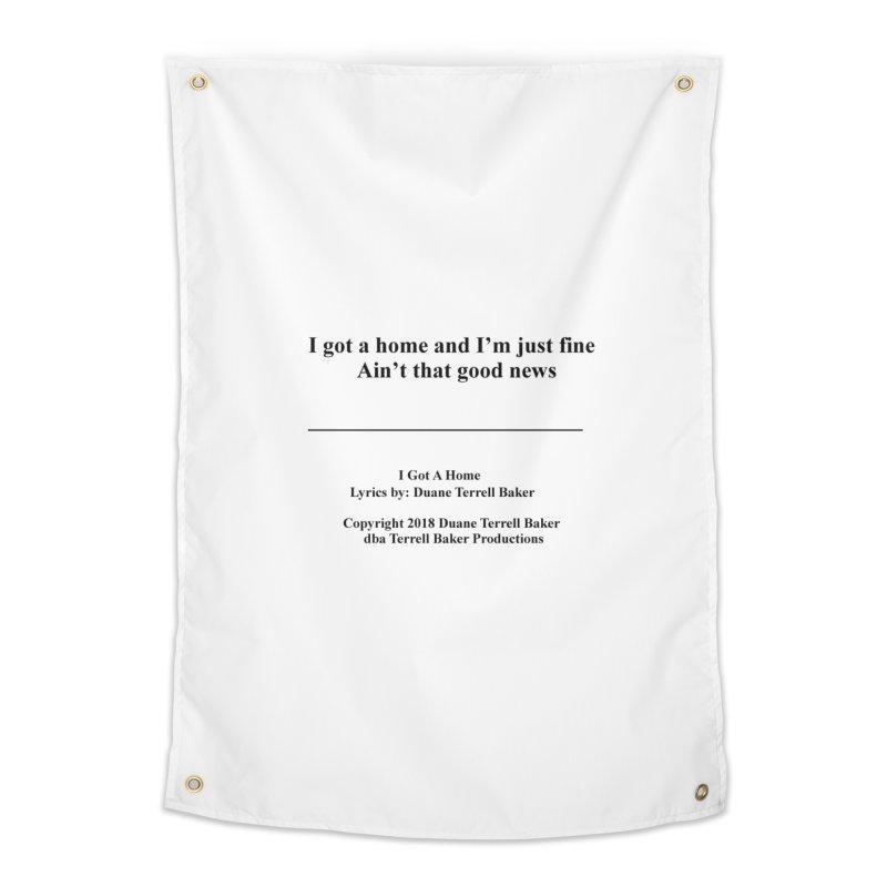 IGotAHome_TerrellBaker2018TroubleGetOuttaMyWayAlbum_PrintedLyrics_MerchandiseArtwork_04012019 Home Tapestry by Duane Terrell Baker - Authorized Artwork, etc