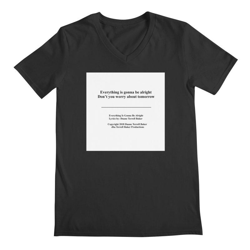 EverythingIsGonna_TerrellBaker2018TroubleGetOuttaMyWayAlbum_PrintedLyrics_MerchandiseArtwork04012019 Men's Regular V-Neck by Duane Terrell Baker - Authorized Artwork, etc