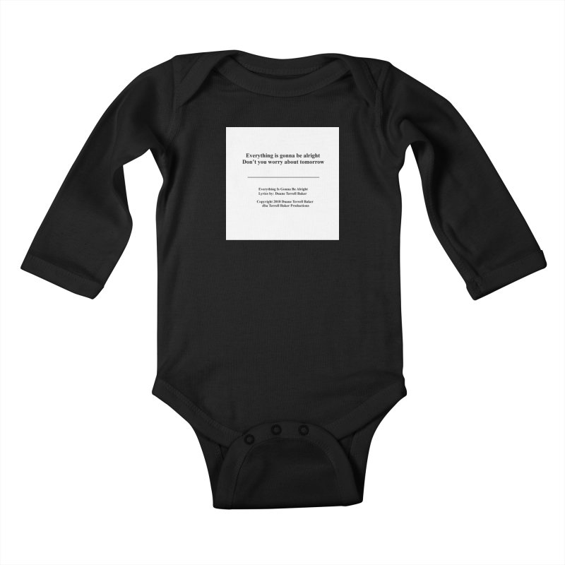 EverythingIsGonna_TerrellBaker2018TroubleGetOuttaMyWayAlbum_PrintedLyrics_MerchandiseArtwork04012019 Kids Baby Longsleeve Bodysuit by Duane Terrell Baker - Authorized Artwork, etc