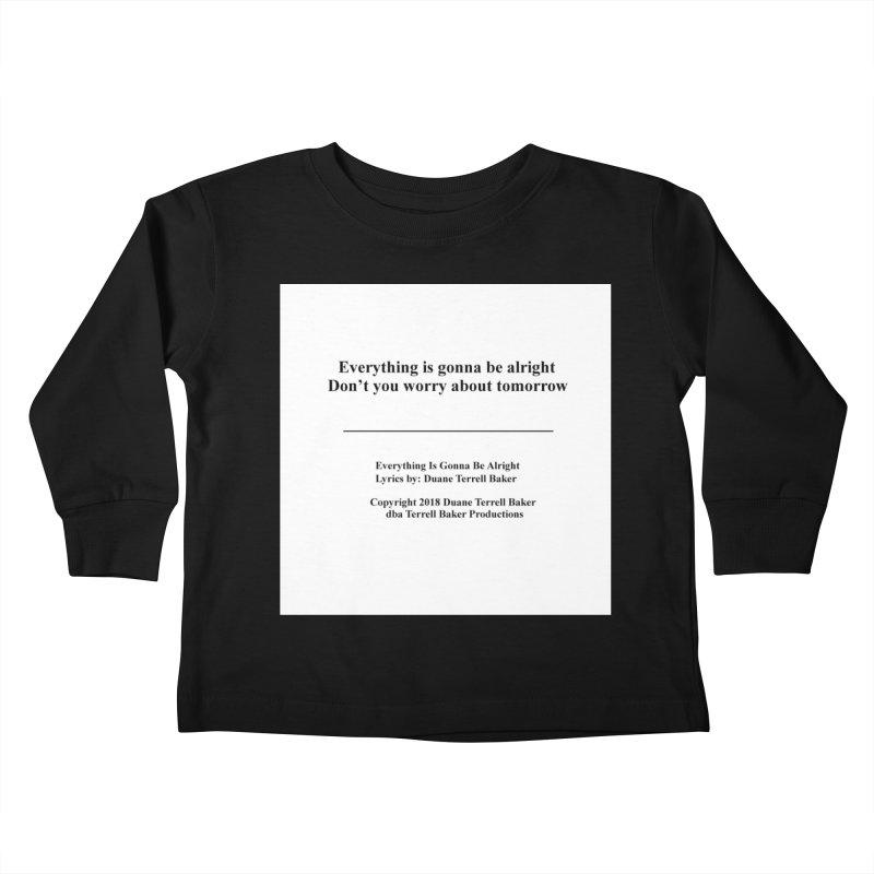 EverythingIsGonna_TerrellBaker2018TroubleGetOuttaMyWayAlbum_PrintedLyrics_MerchandiseArtwork04012019 Kids Toddler Longsleeve T-Shirt by Duane Terrell Baker - Authorized Artwork, etc