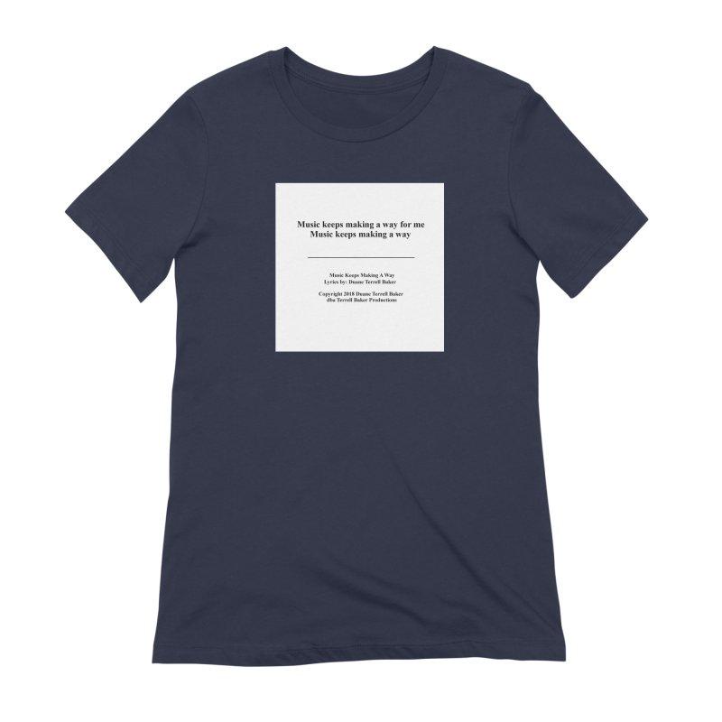 MusicKeepsMaking_TerrellBaker2018TroubleGetOuttaMyWayAlbum_PrintedLyrics_MerchandiseArtwork04012019 Women's Extra Soft T-Shirt by Duane Terrell Baker - Authorized Artwork, etc