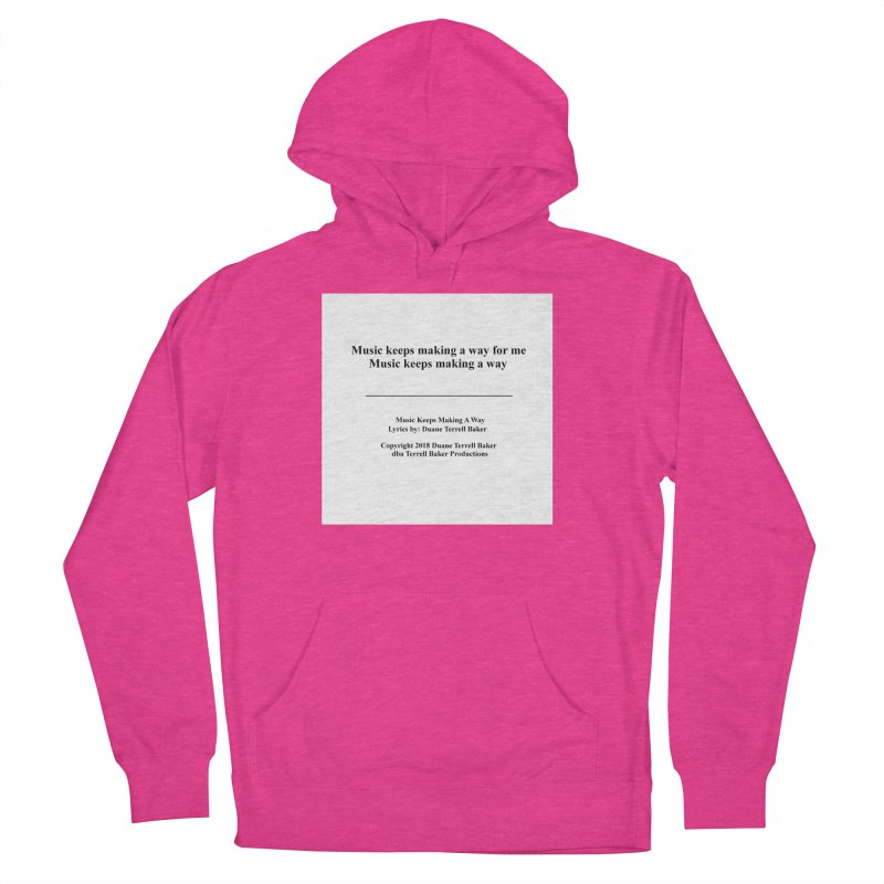 MusicKeepsMaking_TerrellBaker2018TroubleGetOuttaMyWayAlbum_PrintedLyrics_MerchandiseArtwork04012019 Women's French Terry Pullover Hoody by Duane Terrell Baker - Authorized Artwork, etc
