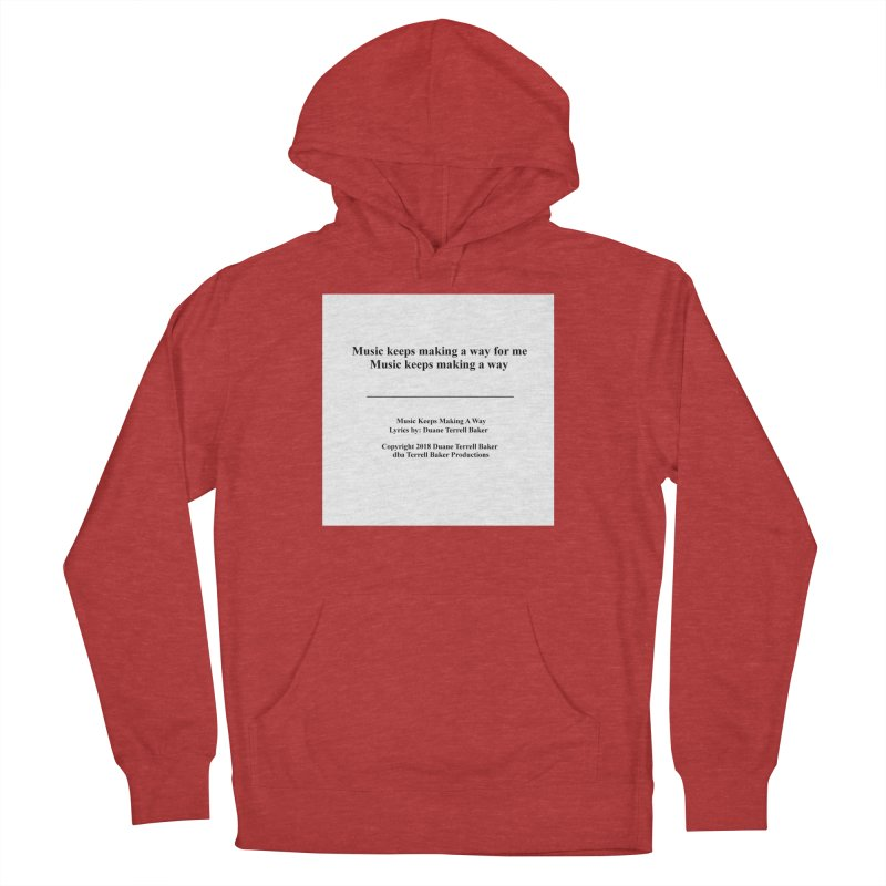 MusicKeepsMaking_TerrellBaker2018TroubleGetOuttaMyWayAlbum_PrintedLyrics_MerchandiseArtwork04012019 Men's French Terry Pullover Hoody by Duane Terrell Baker - Authorized Artwork, etc