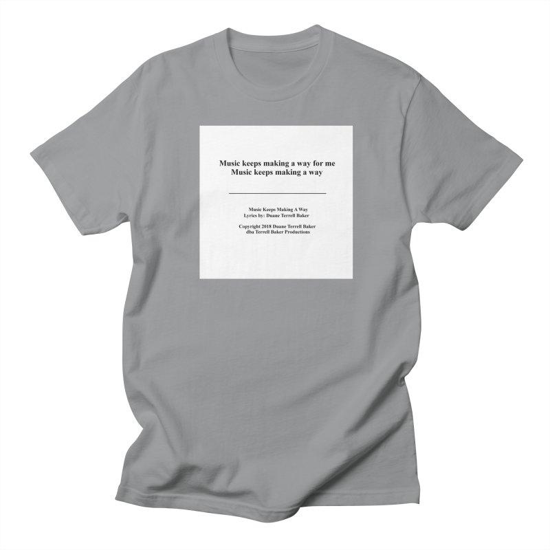 MusicKeepsMaking_TerrellBaker2018TroubleGetOuttaMyWayAlbum_PrintedLyrics_MerchandiseArtwork04012019 Men's Regular T-Shirt by Duane Terrell Baker - Authorized Artwork, etc