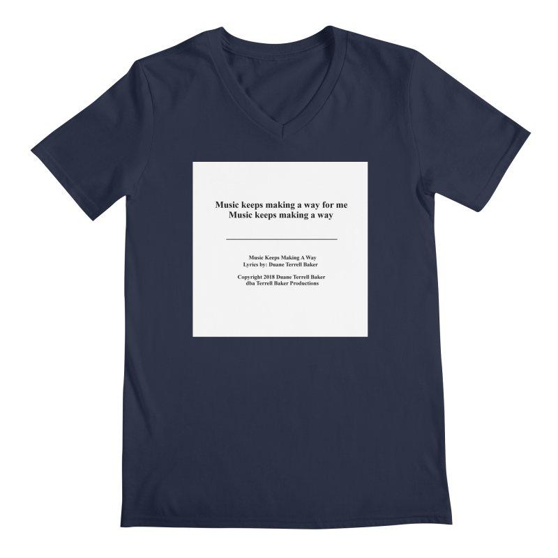 MusicKeepsMaking_TerrellBaker2018TroubleGetOuttaMyWayAlbum_PrintedLyrics_MerchandiseArtwork04012019 Men's Regular V-Neck by Duane Terrell Baker - Authorized Artwork, etc