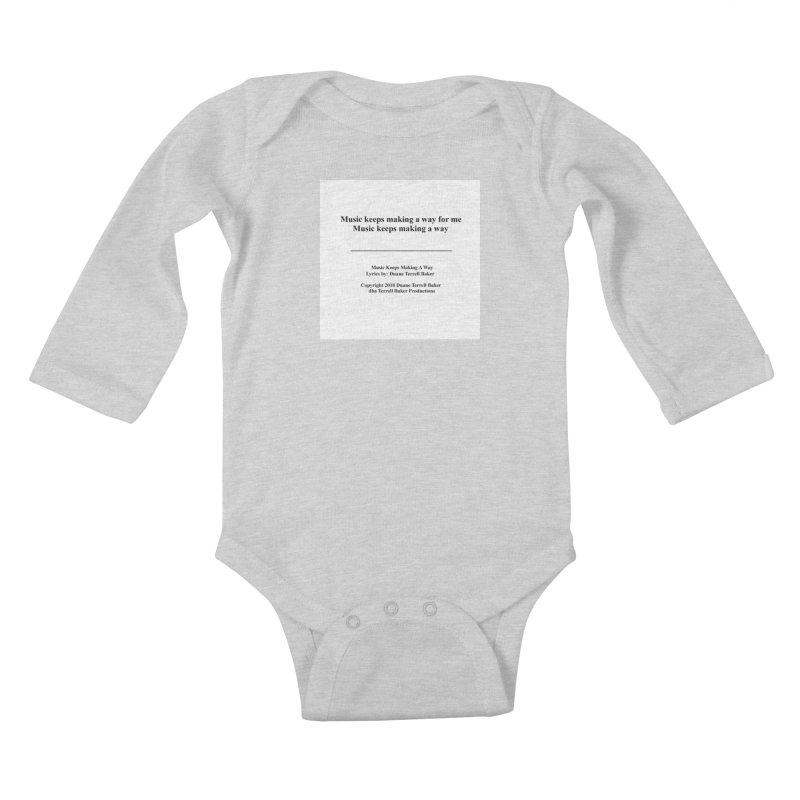 MusicKeepsMaking_TerrellBaker2018TroubleGetOuttaMyWayAlbum_PrintedLyrics_MerchandiseArtwork04012019 Kids Baby Longsleeve Bodysuit by Duane Terrell Baker - Authorized Artwork, etc
