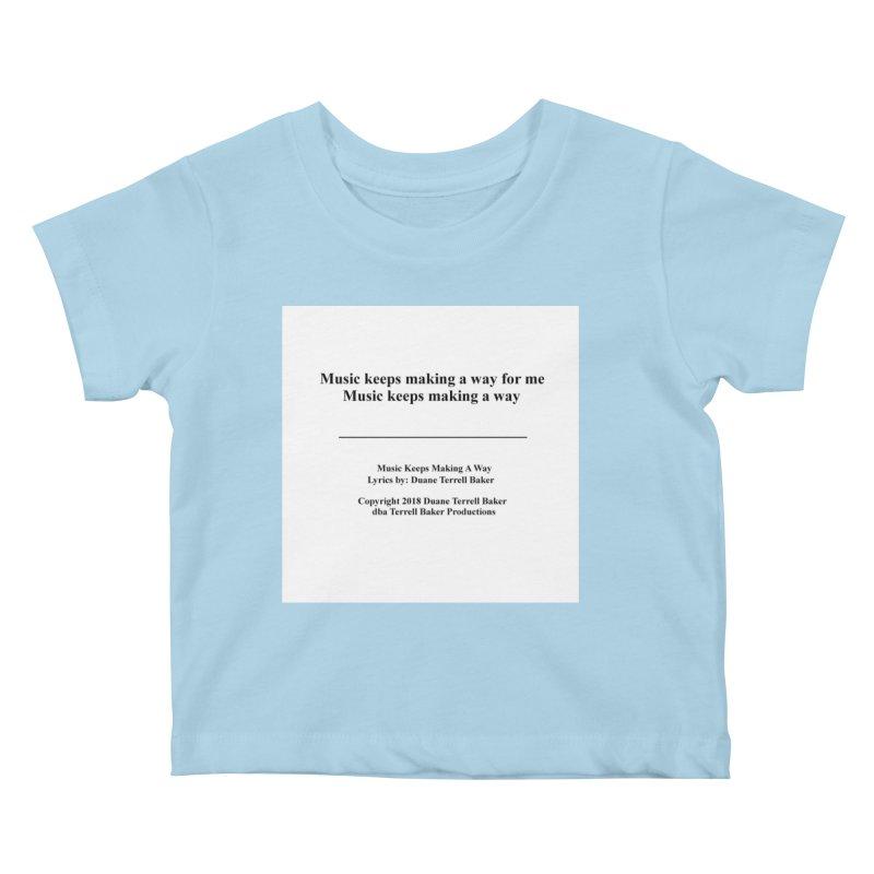 MusicKeepsMaking_TerrellBaker2018TroubleGetOuttaMyWayAlbum_PrintedLyrics_MerchandiseArtwork04012019 Kids Baby T-Shirt by Duane Terrell Baker - Authorized Artwork, etc