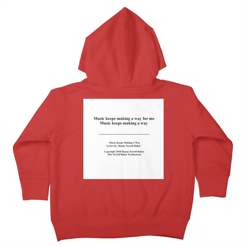 MusicKeepsMaking_TerrellBaker2018TroubleGetOuttaMyWayAlbum_PrintedLyrics_MerchandiseArtwork04012019 Kids Toddler Zip-Up Hoody by Duane Terrell Baker - Authorized Artwork, etc