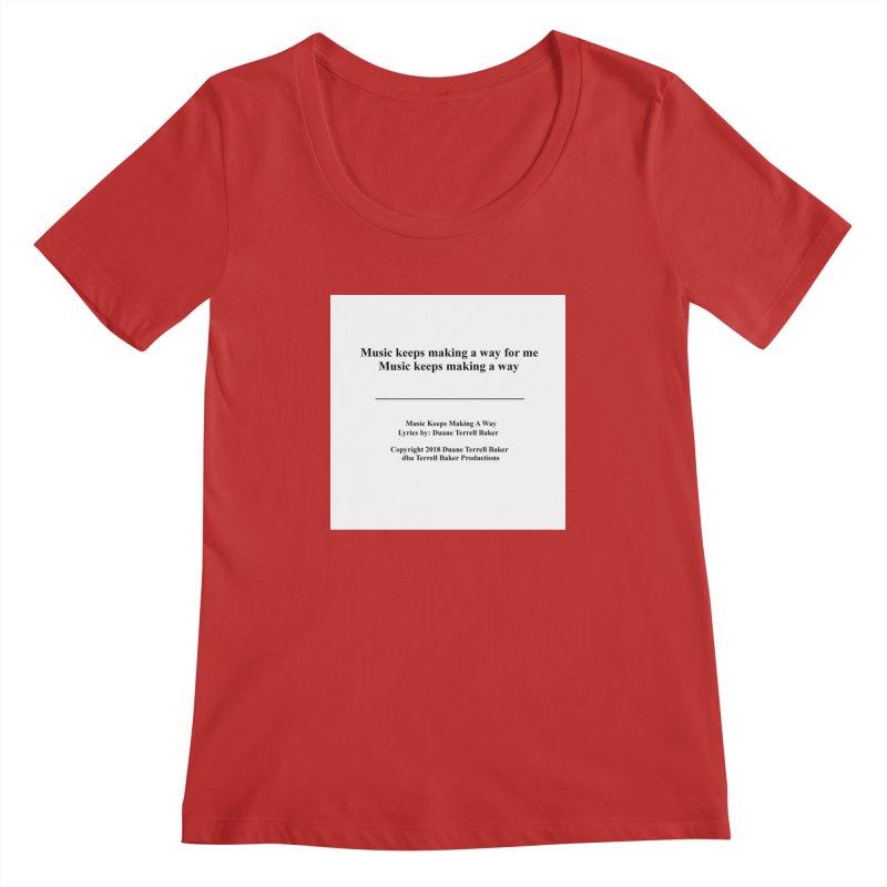 MusicKeepsMaking_TerrellBaker2018TroubleGetOuttaMyWayAlbum_PrintedLyrics_MerchandiseArtwork04012019 Women's Regular Scoop Neck by Duane Terrell Baker - Authorized Artwork, etc