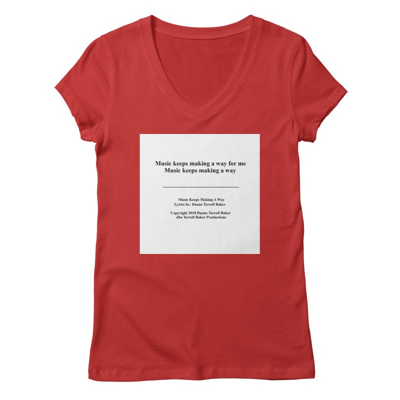 MusicKeepsMaking_TerrellBaker2018TroubleGetOuttaMyWayAlbum_PrintedLyrics_MerchandiseArtwork04012019 Women's Regular V-Neck by Duane Terrell Baker - Authorized Artwork, etc