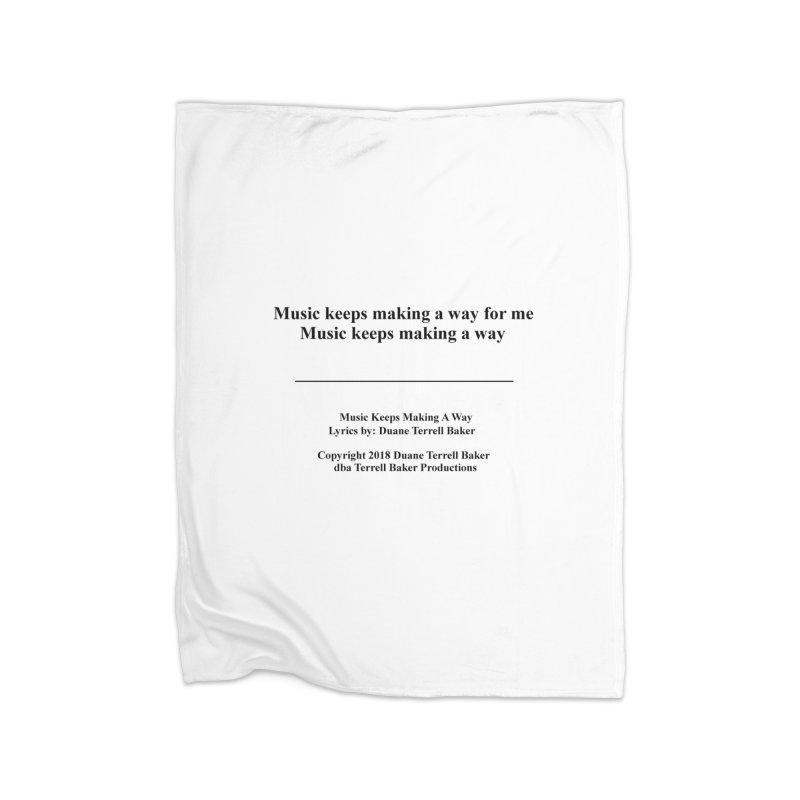 MusicKeepsMaking_TerrellBaker2018TroubleGetOuttaMyWayAlbum_PrintedLyrics_MerchandiseArtwork04012019 Home Fleece Blanket Blanket by Duane Terrell Baker - Authorized Artwork, etc
