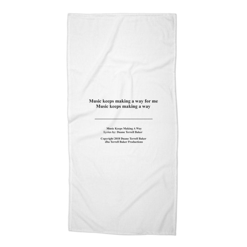 MusicKeepsMaking_TerrellBaker2018TroubleGetOuttaMyWayAlbum_PrintedLyrics_MerchandiseArtwork04012019 Accessories Beach Towel by Duane Terrell Baker - Authorized Artwork, etc