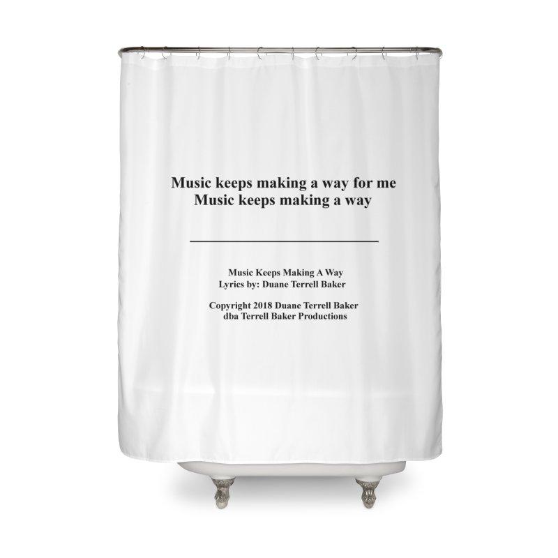 MusicKeepsMaking_TerrellBaker2018TroubleGetOuttaMyWayAlbum_PrintedLyrics_MerchandiseArtwork04012019 Home Shower Curtain by Duane Terrell Baker - Authorized Artwork, etc
