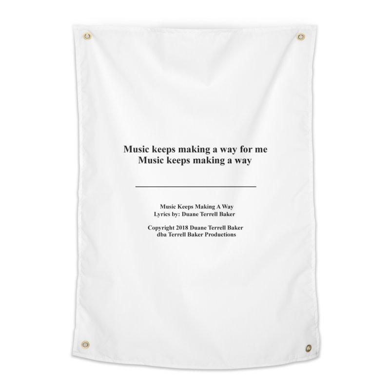 MusicKeepsMaking_TerrellBaker2018TroubleGetOuttaMyWayAlbum_PrintedLyrics_MerchandiseArtwork04012019 Home Tapestry by Duane Terrell Baker - Authorized Artwork, etc
