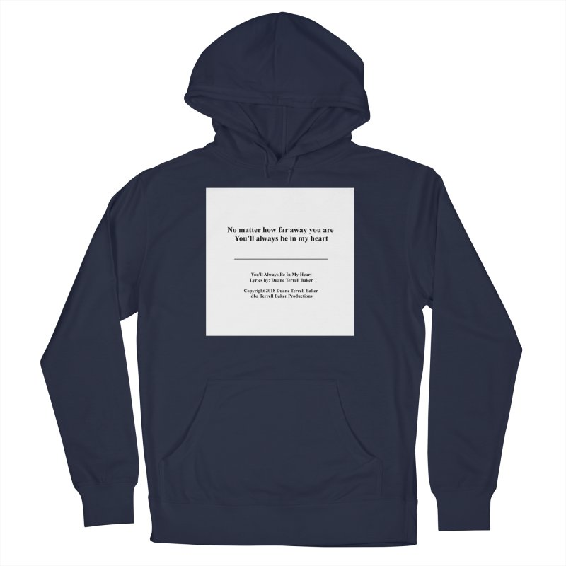YoullAlwaysBeInMy_TerrellBaker2018TroubleGetOuttaMyWayAlbum_PrintedLyrics_MerchandiseArtwork04012019 Men's French Terry Pullover Hoody by Duane Terrell Baker - Authorized Artwork, etc