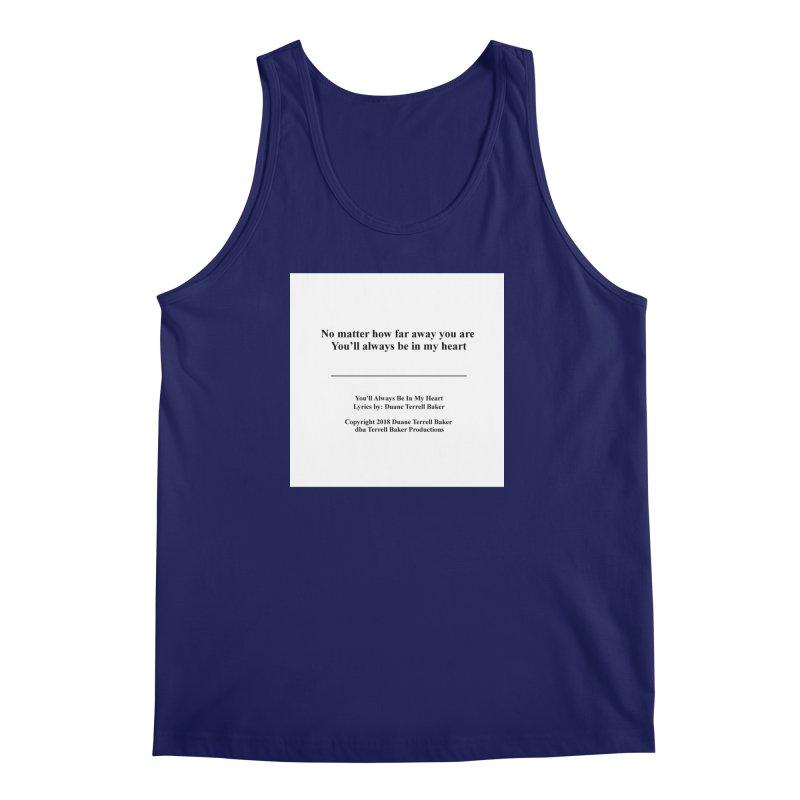 YoullAlwaysBeInMy_TerrellBaker2018TroubleGetOuttaMyWayAlbum_PrintedLyrics_MerchandiseArtwork04012019 Men's Regular Tank by Duane Terrell Baker - Authorized Artwork, etc