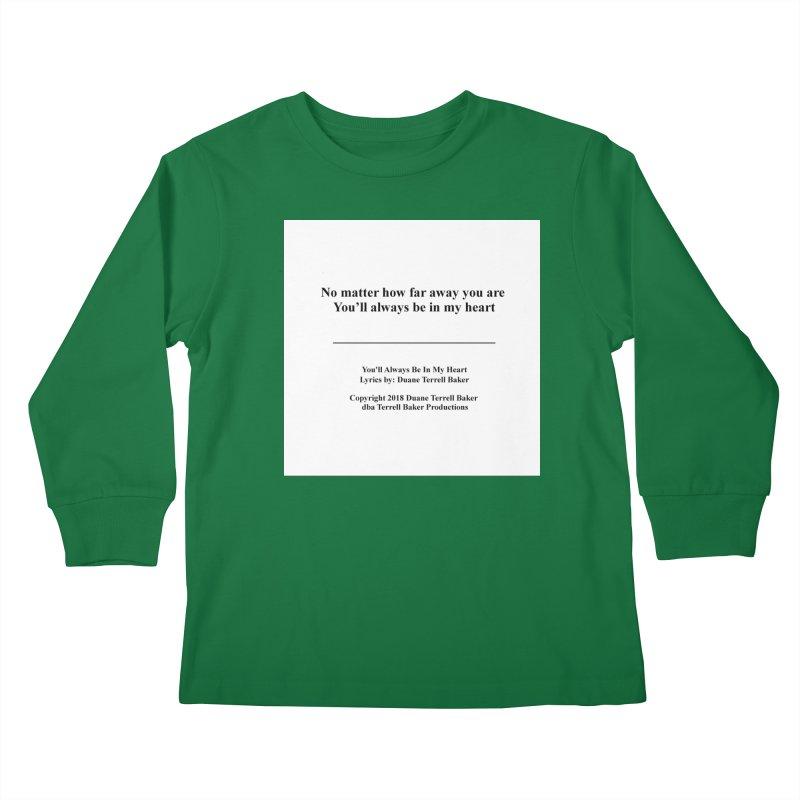 YoullAlwaysBeInMy_TerrellBaker2018TroubleGetOuttaMyWayAlbum_PrintedLyrics_MerchandiseArtwork04012019 Kids Longsleeve T-Shirt by Duane Terrell Baker - Authorized Artwork, etc