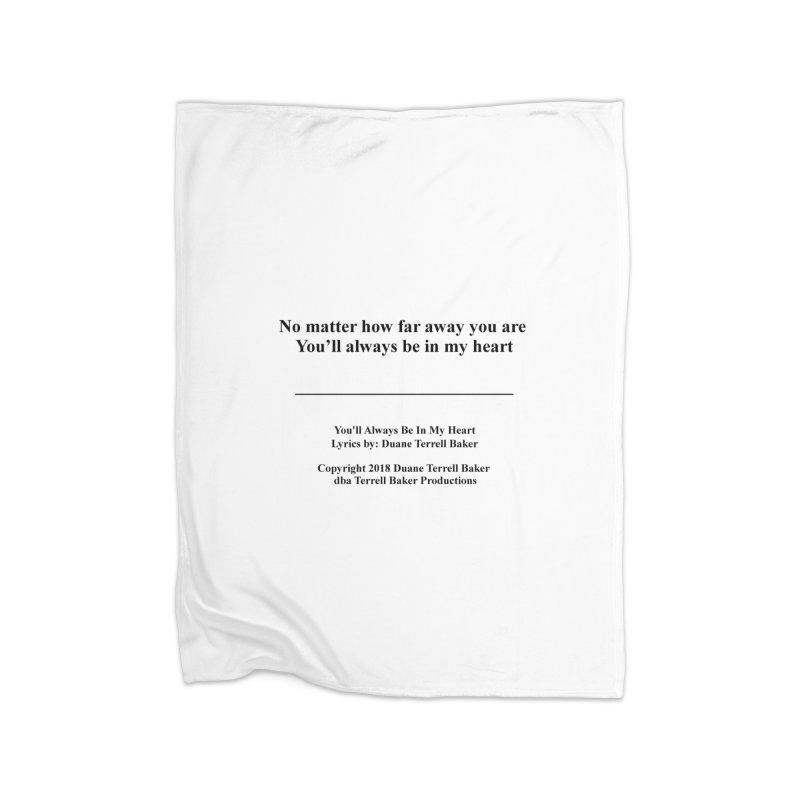 YoullAlwaysBeInMy_TerrellBaker2018TroubleGetOuttaMyWayAlbum_PrintedLyrics_MerchandiseArtwork04012019 Home Fleece Blanket Blanket by Duane Terrell Baker - Authorized Artwork, etc