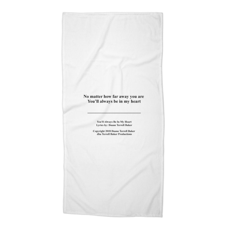 YoullAlwaysBeInMy_TerrellBaker2018TroubleGetOuttaMyWayAlbum_PrintedLyrics_MerchandiseArtwork04012019 Accessories Beach Towel by Duane Terrell Baker - Authorized Artwork, etc
