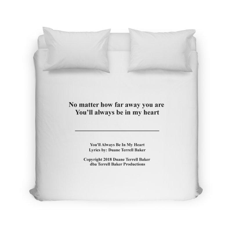 YoullAlwaysBeInMy_TerrellBaker2018TroubleGetOuttaMyWayAlbum_PrintedLyrics_MerchandiseArtwork04012019 Home Duvet by Duane Terrell Baker - Authorized Artwork, etc