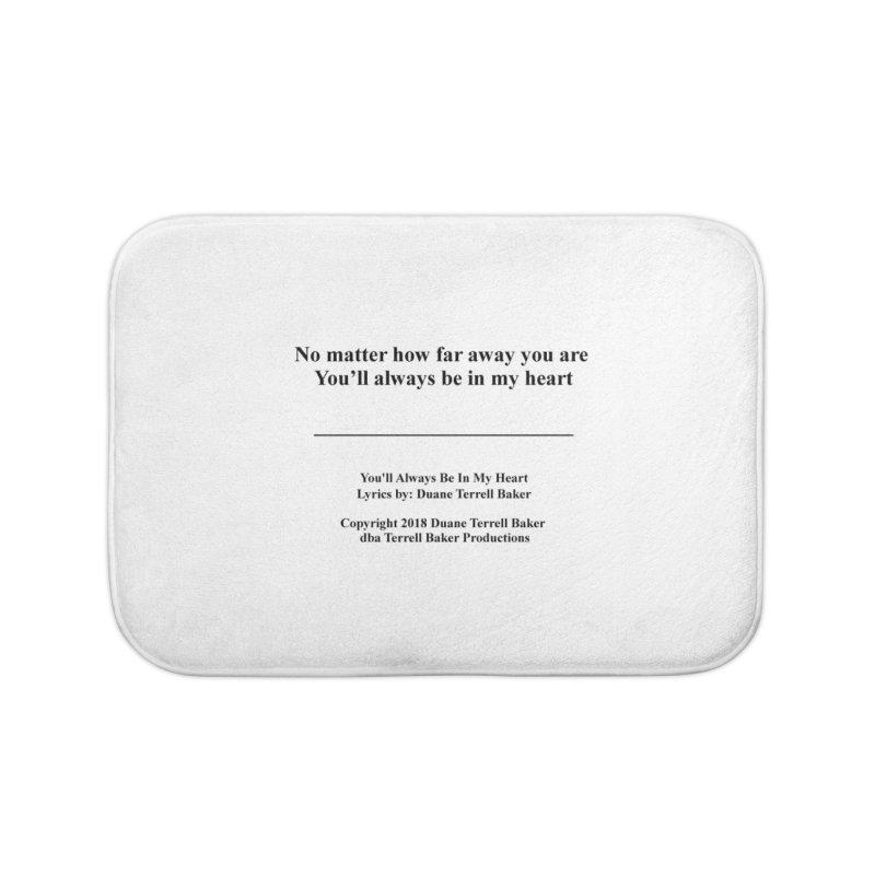 YoullAlwaysBeInMy_TerrellBaker2018TroubleGetOuttaMyWayAlbum_PrintedLyrics_MerchandiseArtwork04012019 Home Bath Mat by Duane Terrell Baker - Authorized Artwork, etc