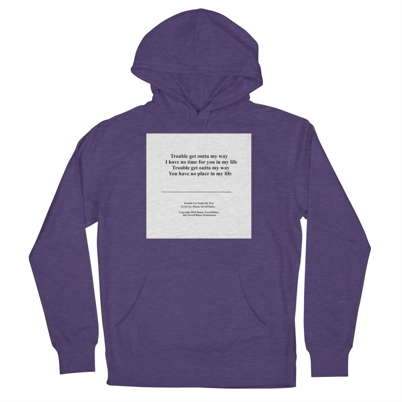 TroubleGetOuttaMyWay_TerrellBaker2018TroubleGetOuttaMyWayAlbum_PrintLyricsMerchandiseArtwork04012019 Men's French Terry Pullover Hoody by Duane Terrell Baker - Authorized Artwork, etc