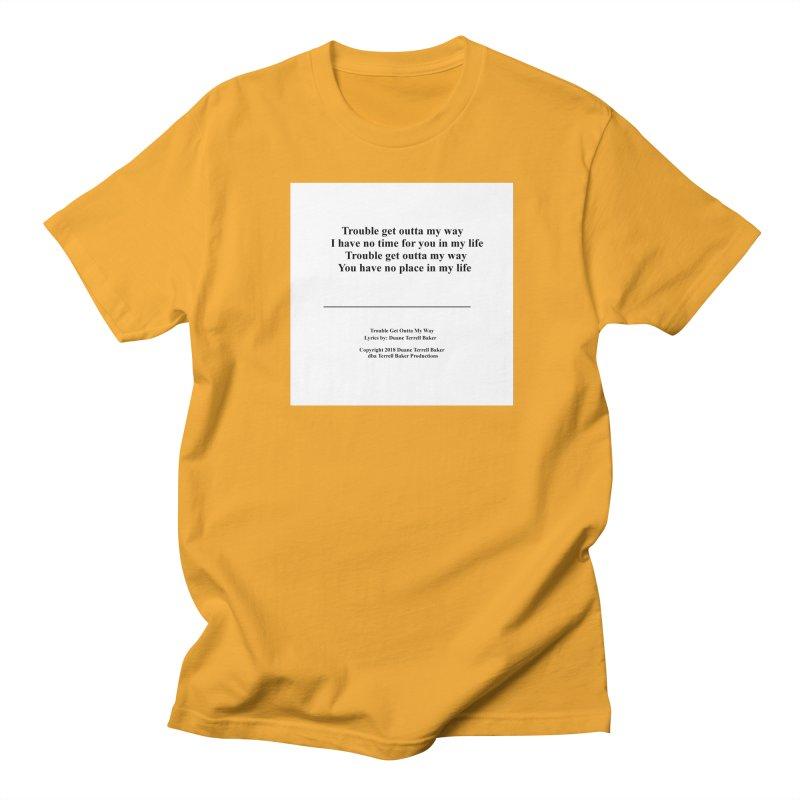 TroubleGetOuttaMyWay_TerrellBaker2018TroubleGetOuttaMyWayAlbum_PrintLyricsMerchandiseArtwork04012019 Men's Regular T-Shirt by Duane Terrell Baker - Authorized Artwork, etc