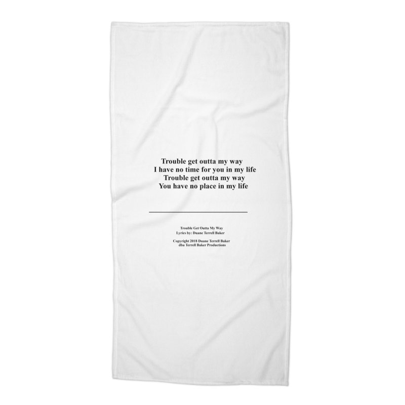 TroubleGetOuttaMyWay_TerrellBaker2018TroubleGetOuttaMyWayAlbum_PrintLyricsMerchandiseArtwork04012019 Accessories Beach Towel by Duane Terrell Baker - Authorized Artwork, etc