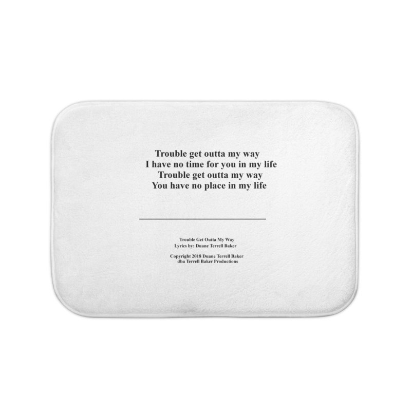 TroubleGetOuttaMyWay_TerrellBaker2018TroubleGetOuttaMyWayAlbum_PrintLyricsMerchandiseArtwork04012019 Home Bath Mat by Duane Terrell Baker - Authorized Artwork, etc