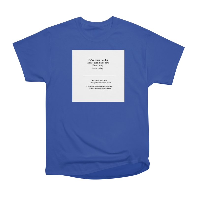 DontTurnBackNow_TerrellBaker2018TroubleGetOuttaMyWayAlbum_PrintedLyrics_MerchandiseArtwork04012019 Men's Heavyweight T-Shirt by Duane Terrell Baker - Authorized Artwork, etc