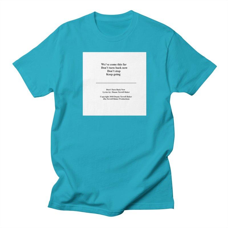 DontTurnBackNow_TerrellBaker2018TroubleGetOuttaMyWayAlbum_PrintedLyrics_MerchandiseArtwork04012019 Men's Regular T-Shirt by Duane Terrell Baker - Authorized Artwork, etc