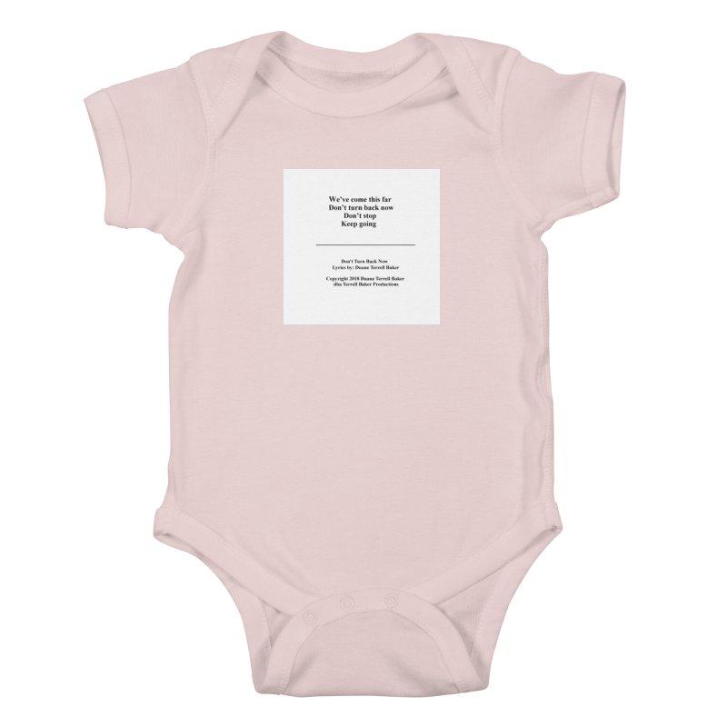 DontTurnBackNow_TerrellBaker2018TroubleGetOuttaMyWayAlbum_PrintedLyrics_MerchandiseArtwork04012019 Kids Baby Bodysuit by Duane Terrell Baker - Authorized Artwork, etc