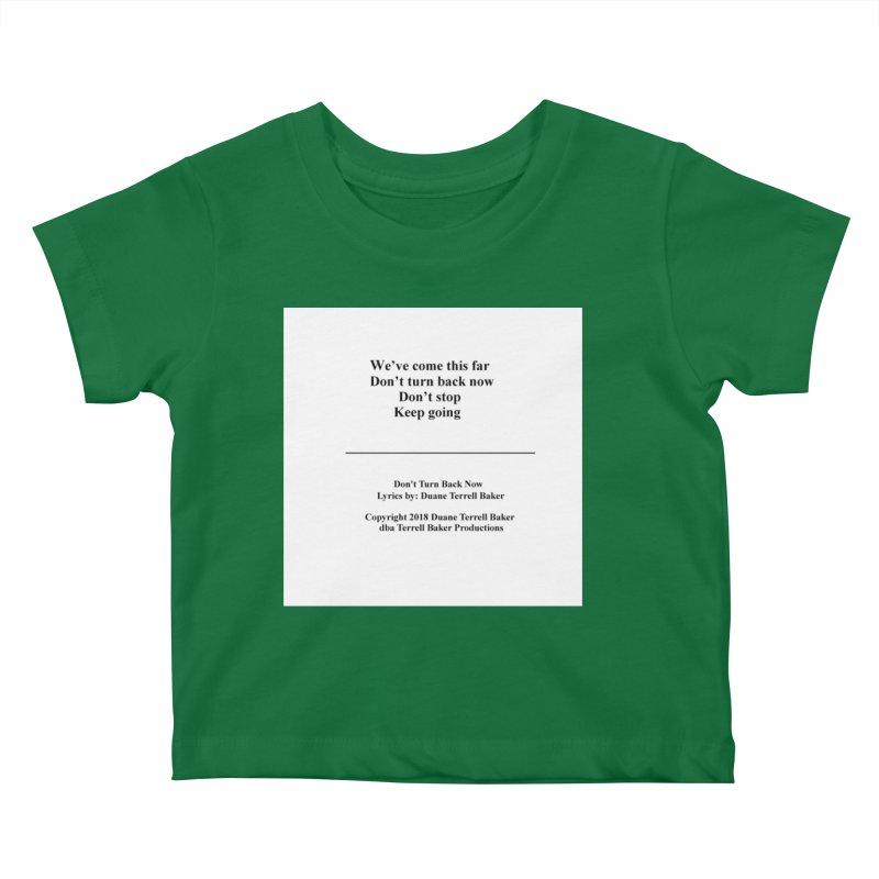 DontTurnBackNow_TerrellBaker2018TroubleGetOuttaMyWayAlbum_PrintedLyrics_MerchandiseArtwork04012019 Kids Baby T-Shirt by Duane Terrell Baker - Authorized Artwork, etc