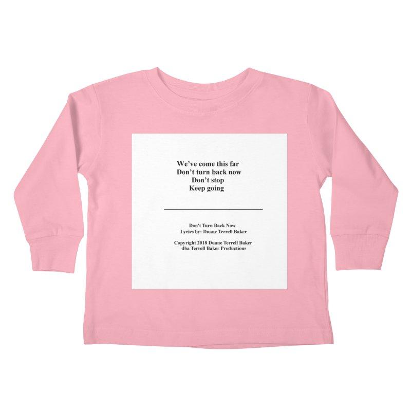 DontTurnBackNow_TerrellBaker2018TroubleGetOuttaMyWayAlbum_PrintedLyrics_MerchandiseArtwork04012019 Kids Toddler Longsleeve T-Shirt by Duane Terrell Baker - Authorized Artwork, etc