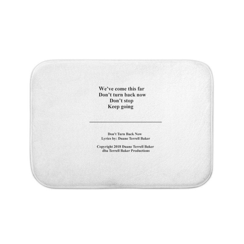 DontTurnBackNow_TerrellBaker2018TroubleGetOuttaMyWayAlbum_PrintedLyrics_MerchandiseArtwork04012019 Home Bath Mat by Duane Terrell Baker - Authorized Artwork, etc