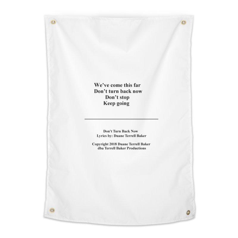 DontTurnBackNow_TerrellBaker2018TroubleGetOuttaMyWayAlbum_PrintedLyrics_MerchandiseArtwork04012019 Home Tapestry by Duane Terrell Baker - Authorized Artwork, etc