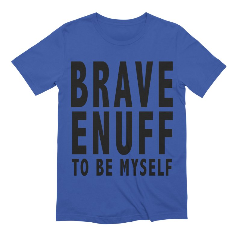 Brave Enuff Blk Men's Extra Soft T-Shirt by Terry Bradford Store